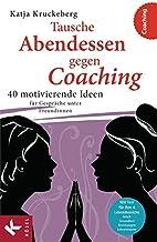 Tausche Abendessen gegen Coaching by Katja…