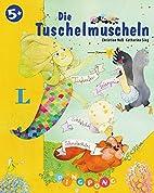 Die Tuschelmuscheln - Bilderbuch: PiNGPONG…