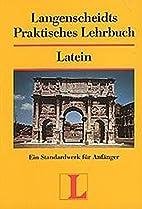 Langenscheidts Praktisches Lehrbuch, Latein…