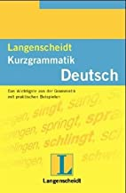Langenscheidts Kurzgrammatik, Deutsch by…