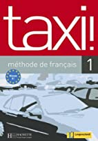 taxi 1 Lehrbuch: méthode de francais.…