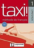 Taxi! méthode de français, Bd. 1:…