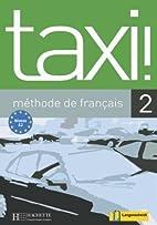 Taxi! méthode de français, Bd. 2: Lehrbuch…