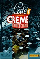 Cafe Creme, Bd.1, Lehrbuch by Massia Kaneman