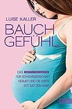 Bauch-Gefühl: Das Hebammenwissen…