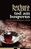 Barbara Nadel: Tod am Bosporus
