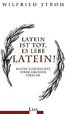 Latein ist tot, es lebe Latein!: Kleine…