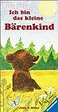 Miller, John P.: Ich bin das kleine Bärenkind.