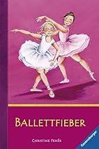 Ballettfieber by Christine Feher