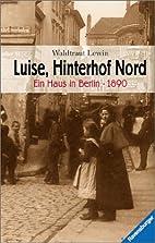Luise, Hinterhof Nord by Waldtraut Lewin