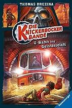 Die Knickerbocker-Bande 02. U-Bahn ins…