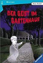 Der Geist im Gartenhaus by Penny Kendal