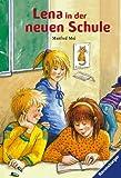 Mai, Manfred: Lena in der neuen Schule. ( Ab 7 J.).