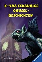 X-tra schaurige Gruselgeschichten by Michael…