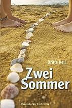 Zwei Sommer by Britta Keil