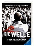 Die Welle: Der Roman nach dem Film von…