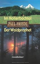Im Hollerbachtal / Der Waldprophet by Paul…