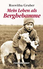 Mein Leben als Berghebamme by Roswitha…
