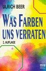 Was Farben uns verraten. by Ulrich Beer