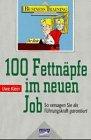 Hundert (100) Fettnäpfe im neuen Job.…