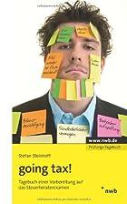 Going tax!: Tagebuch einer Vorbereitung auf…