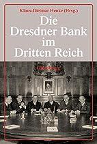 Die Dresdner Bank im Dritten Reich 1 - 4:…