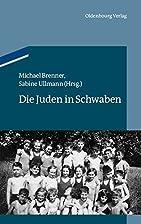 Die Juden in Schwaben by Michael Brenner