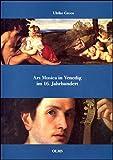 Groos, Ulrike: Ars musica in Venedig im 16. Jahrhundert (Studien zur Kunstgeschichte) (German Edition)