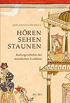 Hören, Sehen, Staunen by Johannes Merkel