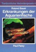 Erkrankungen der Aquarienfische.…