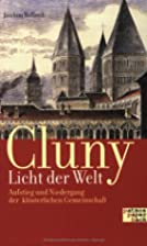 Cluny - Licht der Welt : Aufstieg und…