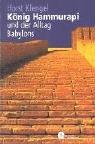 König Hammurapi und der Alltag Babylons by…