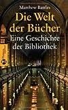 Matthew Battles: Die Welt der Bücher. Patmos Paperback
