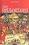 Maurice Keen: Das Rittertum. Albatros im Patmos Verlagshaus