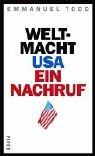 Todd, Emmanuel: Weltmacht USA. Ein Nachruf.