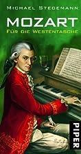 Mozart für die Westentasche by Michael…