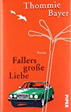 Fallers große Liebe: Roman by Thommie…