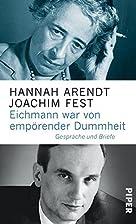Eichmann war von empörender Dummheit:…