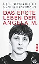 Das erste Leben der Angela M. by Ralf Georg…