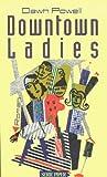 Dawn Powell: Downtown Ladies. Roman. (German Edition)