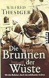 Wilfred Thesiger: Die Brunnen der Wüste.
