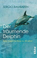 The Dolphin: Story of a Dreamer by Sergio…
