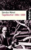 S&aacute;ndor M&aacute;rai: Tageb&uuml;cher 1984 - 1989.