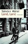 S&aacute;ndor M&aacute;rai: Land, Land.