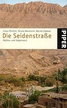 Die Seidenstraße. Mythos und Gegenwart. by…
