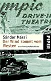 S&aacute;ndor M&aacute;rai: Der Wind kommt vom Westen.