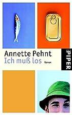 Ich muß los by Annette Pehnt
