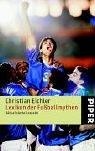 Lexikon der Fußballmythen. by Christian…
