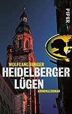 Heidelberger Lügen by Wolfgang Burger