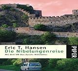 Eric T. Hansen: Die Nibelungenreise